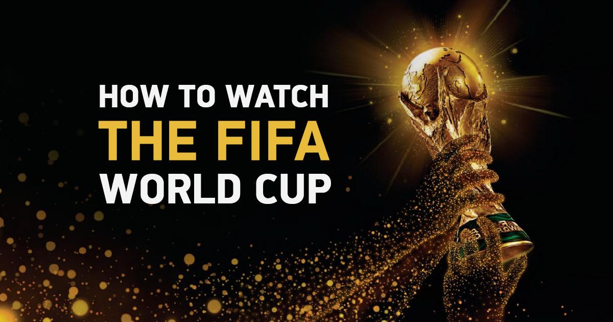 6 طرق فعالة بالفعل لمشاهدة كأس العالم 2018 من أي مكان