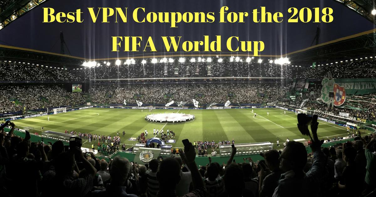 أفضل قسائم الشبكات الافتراضية الخاصة VPN لكأس العالم 2018