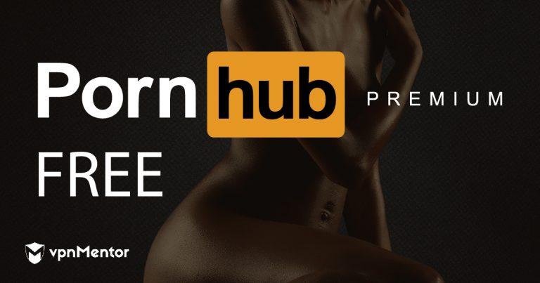 كيف تشاهد PornHub Premium مجانًا من أي مكان في 2021