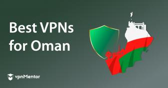أفضل 7 شبكات افتراضية خاصة لسلطنة عمان (للوصول إلى واتساب، وسكايب،.... في 2021)